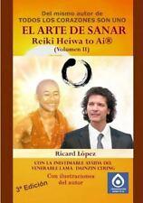 El Arte de Sanar Reiki Heiwa to AI (R) (Volumen II) (Paperback or Softback)