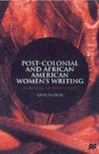 Postcolonial and African American Women's Writing : A Critical Introduction...
