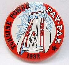 "1982  PAY 'N PAK TURBINE POWER 3"" pinback button hydroplane boat racing"