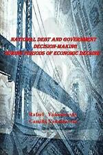 National Debt Government Decision-Making During Periods Ec by Yanushevsky Rafael