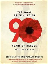 The Royal British Legion: 90 Years of Heroes-ExLibrary