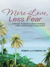 More Love, Less Fear: A Memoir. a Love Story about a Husband, a Wife, and the De
