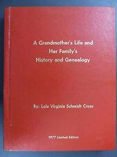 Grandmothers Life Family History Genealogy Lola Virginia Schmidt Cross DAR 1977