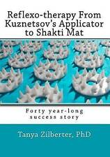 Reflexo-therapy from Kuznetsov's Applicator to Shakti Mat : Forty Year-long S...