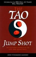 The Tao of the Jump Shot: An Eastern Approach to Life and Basketball, Mahony, Jo
