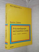 PSICOPEDAGOGIA DEL BAMBINO SORDO Storia metodi prospettive Enrico Cimino Giunti