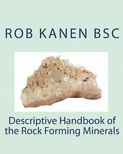 Descriptive Handbook of the Rock Forming Minerals by Rob Kanen (2010, Paperback)