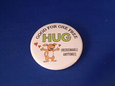 """GOOD FOR ONE FREE HUG"" BUTTON pin pinback 2 1/4"" badge NEW Big DOG LOVE SUPPORT"