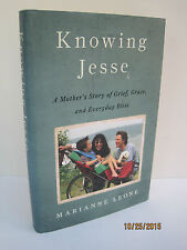 Knowing Jesse A Mother's Story of Grief Grace & Everyday Bliss by Marianne Leone