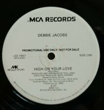 """Debbie Jacobs - High On Your Love - MCA L33-1857 yr 1979 12"""" Disco PROMO"""