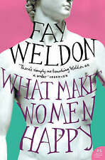 What Makes Women Happy, Weldon, Fay, New Book