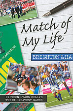 Match of My Life - Brighton & Hove Albion FC - The Seagulls Player Memories book