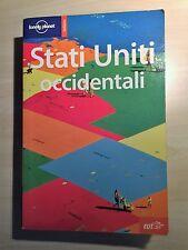 LONELY PLANET - STATI UNITI OCCIDENTALI - Guida - 3 ^ Edizione Italiana 2006