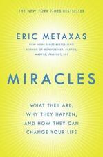 Miracles : What They Are, Why They Happen, and How They Can Change Your Life...