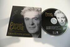DANIEL LAVOIE CD 1 TITRE PROMO LA VOILA NOTRE ARMEE. POCHETTE CARTONNEE.