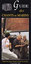 Guide des chants de marins. Répertoire pour chanter à bord ou au port