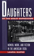 Daughters of the Great Depression: Women, Work, and Fiction in the-ExLibrary