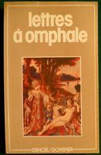 Lettres à Omphale Denoël/Gonthier 1983 Auteur anonyme Lettres d'amour de femmes