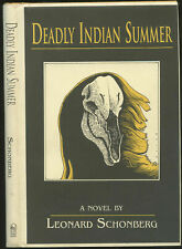 Fiction: DEADLY INDIAN SUMMER by Leonard Schonberg. 1997. 1st edition