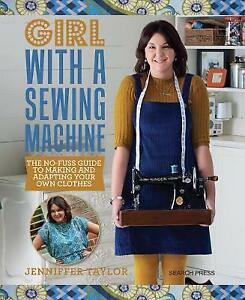 Girl with a Sewing Machine by Jenniffer Taylor Paperback NEW Book. Sew Craft Bee