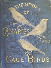 THE ILLUSTRATED BOOK OF CANARIES AND CAGE-BIRDS BRITISH&FOREIGN 8 MORE.ON CD