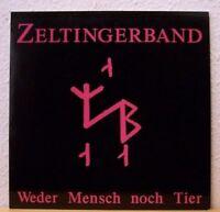 (o) Zeltinger Band - Weder Mensch Noch Tier [MINT-/EX]