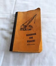 Vintage Handbook for Riggers, W. G. Newberry, c. 1967, Cable Rope Hoist
