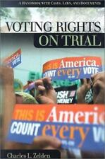 On Trial: Voting Rights on Trial : A Handbook with Cases, Laws, and Documents...