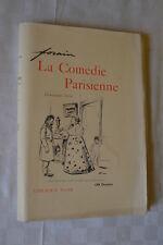 LA COMEDIE PARISIENNE - 188 DESSINS - FORAIN - 1904 - un des ex. sur Chine