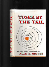 Tiger By The Tail and other stories by Allan E.  Nourse 1961 1st edition w/DJ