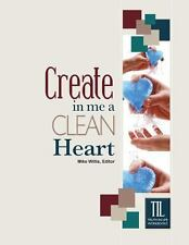 Create in Me a Clean Heart (2005, Book, Other)