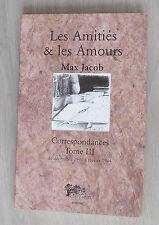 Les Amities & Les Amours ; Correspondances T.3 - Max Jacob