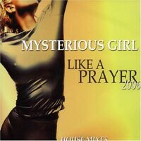 Mysterious Girl Like a prayer 2006-House Mixes (3 versions; Madonna-.. [Maxi-CD]
