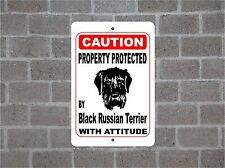 Property protected by Black Russian Terrier dog with attitude metal sign #B