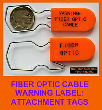 FIBER OPTIC WARNING LABELS, PERMANANT, BRIGHT-ORANGE WARNING TAGS, 100 TAGS