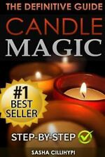 Candle Magic : The Definitive Guide (Simple, Quick, Easy but Powerfull Spells...