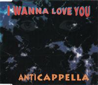 Anticappella – I Wanna Love You CD MUSIC ALBUM DISC EXCELLENT RARE AU STOCK