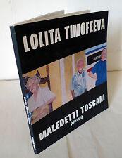 LOLITA TIMOFEEVA,MALEDETTI TOSCANI(ritratti),2001[catalogo mostra,arte
