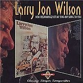 Larry Jon Wilson - New Beginnings/Let Me Sing My Song to You (2000)