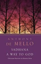 Sadhana: By De Mello, Anthony