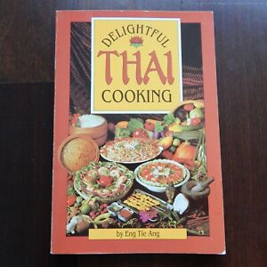DELIGHTFUL THAI COOKING Eng Tie Ang Vintage 1994 Cookbook Asian Food Book