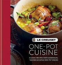 Le Creuset One-pot Cuisine: Classic Recipes for Casseroles, Tagines & Simple...