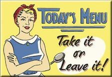 TODAY'S MENU TAKE IT OR LEAVE IT, Kitchen Retro Vintage Tin Sign Magnet Made USA