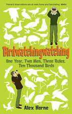 Birdwatchingwatching: One Year, Two Men, Three Rules, Ten Thousand Birds,Alex Ho