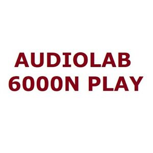 Audiolab 6000N Play Wireless Audio Streaming Player DTS Play-Fi Hi-Res Spotify