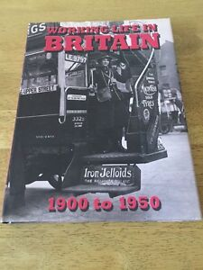 Working Life In Britain 1900 To 1950 Hardback Book