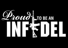 """PROUD TO BE AN INFIDEL AR15 / M4 Vinyl Decal Bumper Sticker *WHITE* 9"""" w x 3.75"""""""