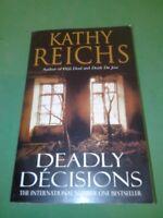 Deadly decisions - Kathy Reichs (Arrow)