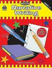 NEW Narrative Writing, Grades 3-5 (Meeting Writing Standards Series)