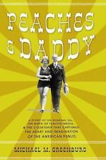 Peaches and Daddy: A Story of the Roaring 20s, the Birth of Tabloid Media, and t
